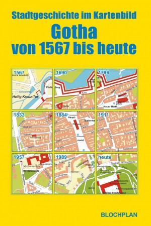 Stadtplanmappe Gotha von 1567 bis heute – Stadtgeschichte im Kartenbild